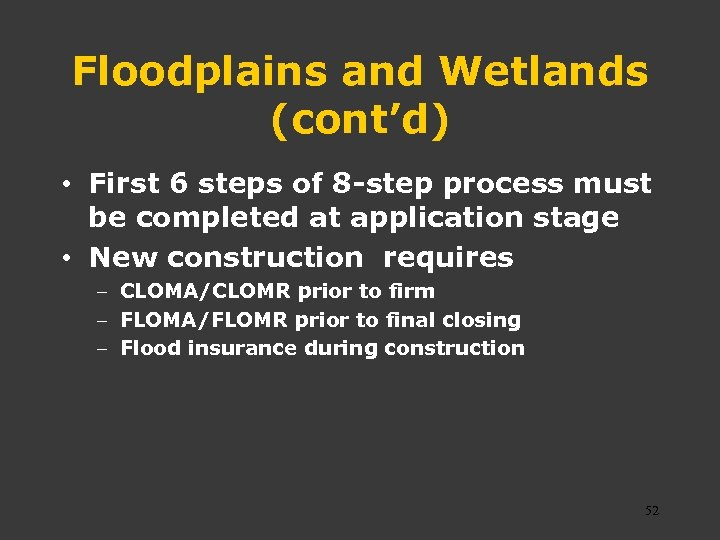 Floodplains and Wetlands (cont'd) • First 6 steps of 8 -step process must be