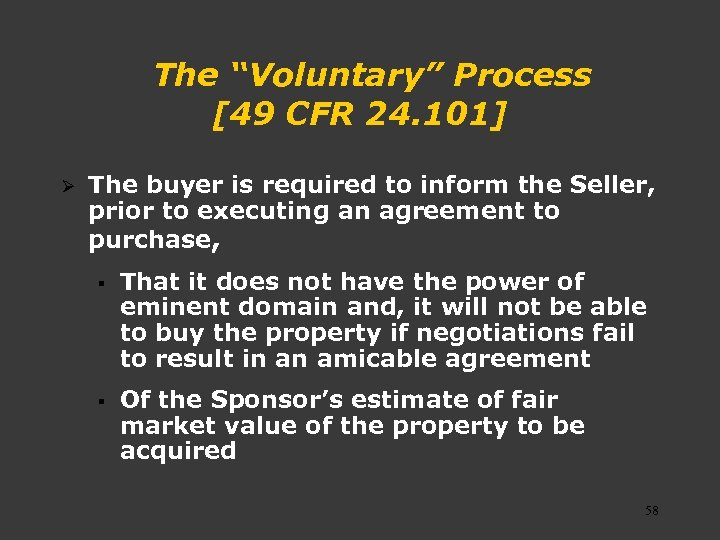 "The ""Voluntary"" Process [49 CFR 24. 101] Ø The buyer is required to inform"
