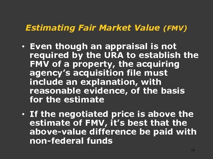 Estimating Fair Market Value (FMV) • Even though an appraisal is not required by