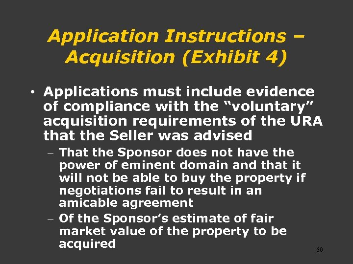 Application Instructions – Acquisition (Exhibit 4) • Applications must include evidence of compliance with