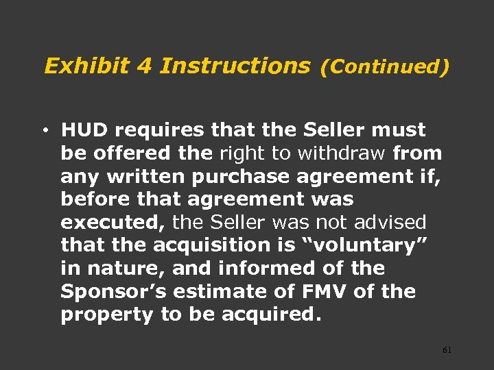 Exhibit 4 Instructions (Continued) • HUD requires that the Seller must be offered the