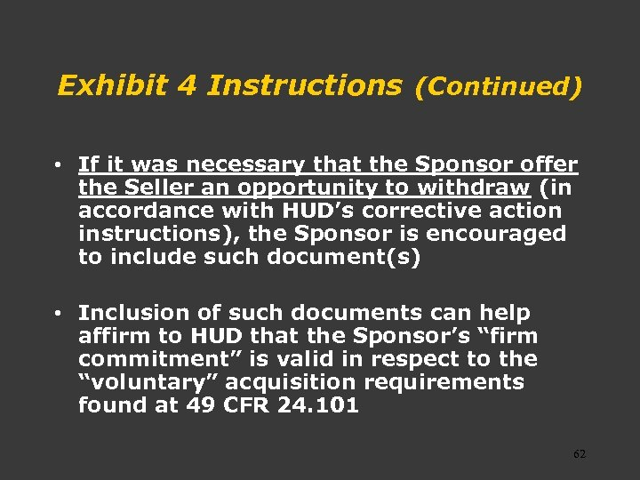 Exhibit 4 Instructions (Continued) • If it was necessary that the Sponsor offer the