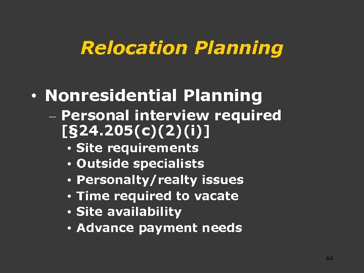Relocation Planning • Nonresidential Planning – Personal interview required [§ 24. 205(c)(2)(i)] • •