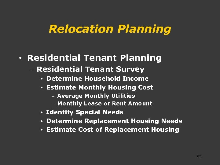 Relocation Planning • Residential Tenant Planning – Residential Tenant Survey • Determine Household Income
