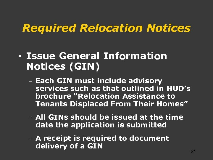 Required Relocation Notices • Issue General Information Notices (GIN) – Each GIN must include