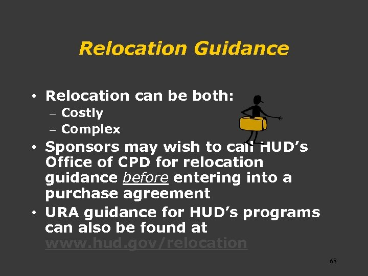 Relocation Guidance • Relocation can be both: – Costly – Complex • Sponsors may