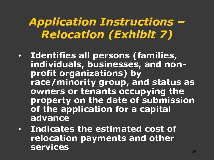 Application Instructions – Relocation (Exhibit 7) • • Identifies all persons (families, individuals, businesses,