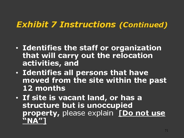 Exhibit 7 Instructions (Continued) • Identifies the staff or organization that will carry out