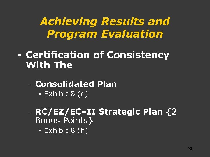Achieving Results and Program Evaluation • Certification of Consistency With The – Consolidated Plan