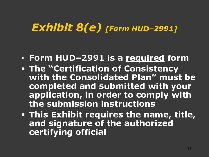 Exhibit 8(e) [Form HUD– 2991] • Form HUD– 2991 is a required form §