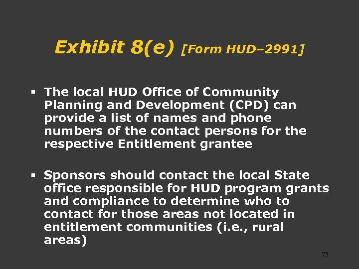 Exhibit 8(e) [Form HUD– 2991] § The local HUD Office of Community Planning and