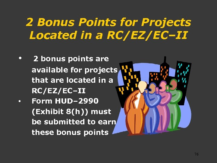 2 Bonus Points for Projects Located in a RC/EZ/EC–II • 2 bonus points are