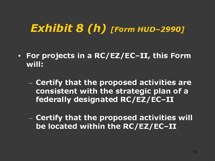 Exhibit 8 (h) [Form HUD– 2990] • For projects in a RC/EZ/EC–II, this Form