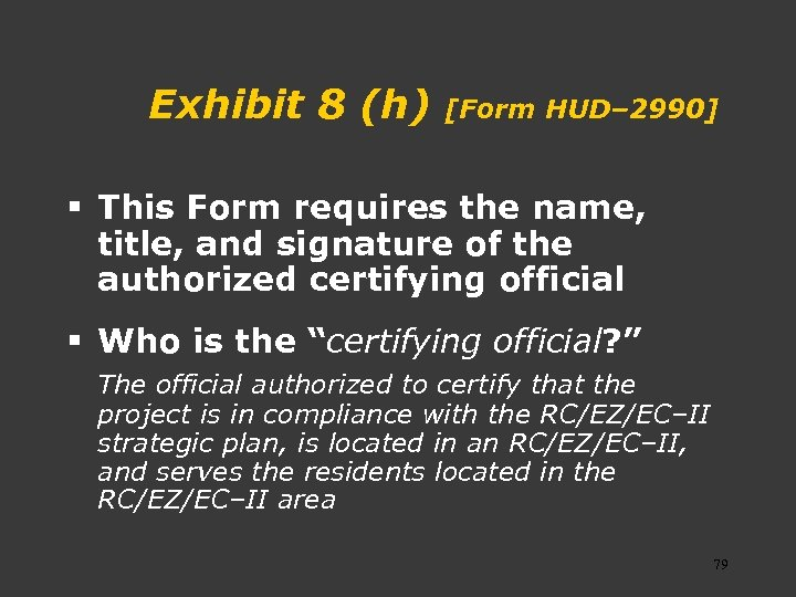 Exhibit 8 (h) [Form HUD– 2990] § This Form requires the name, title, and
