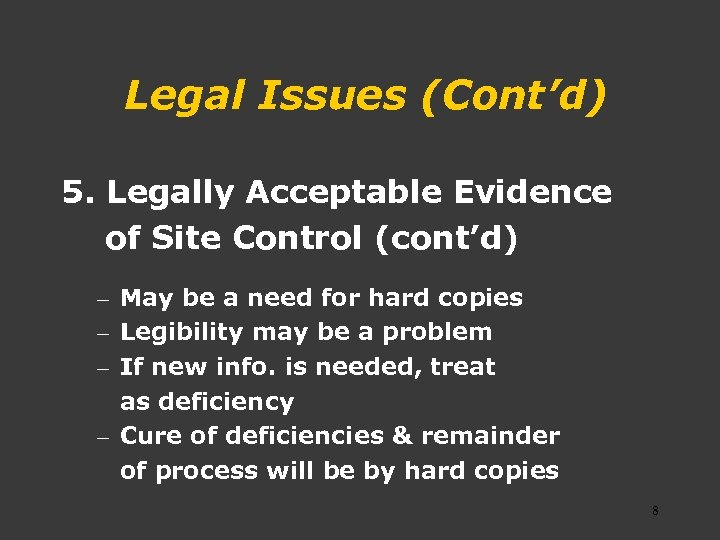 Legal Issues (Cont'd) 5. Legally Acceptable Evidence of Site Control (cont'd) – May be