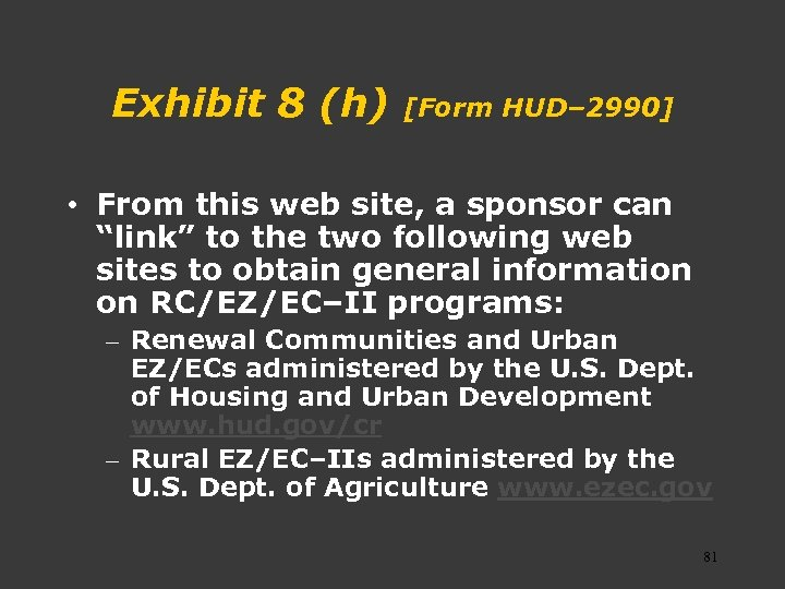 Exhibit 8 (h) [Form HUD– 2990] • From this web site, a sponsor can