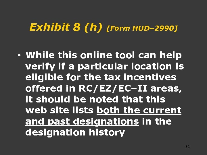 Exhibit 8 (h) [Form HUD– 2990] • While this online tool can help verify