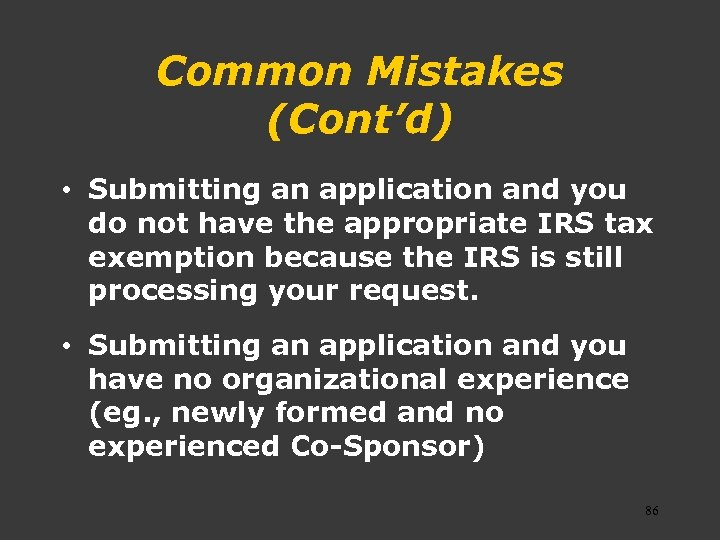 Common Mistakes (Cont'd) • Submitting an application and you do not have the appropriate