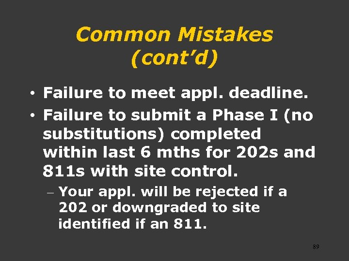 Common Mistakes (cont'd) • Failure to meet appl. deadline. • Failure to submit a