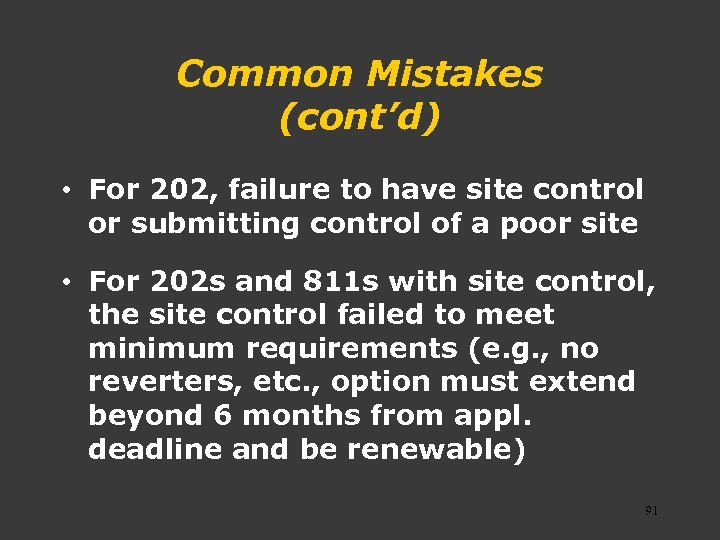 Common Mistakes (cont'd) • For 202, failure to have site control or submitting control