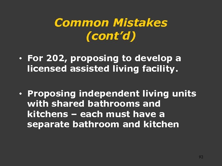 Common Mistakes (cont'd) • For 202, proposing to develop a licensed assisted living facility.
