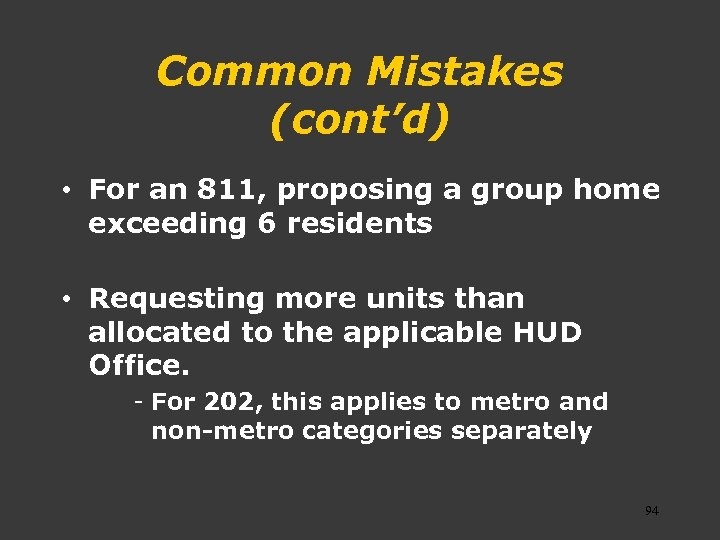 Common Mistakes (cont'd) • For an 811, proposing a group home exceeding 6 residents