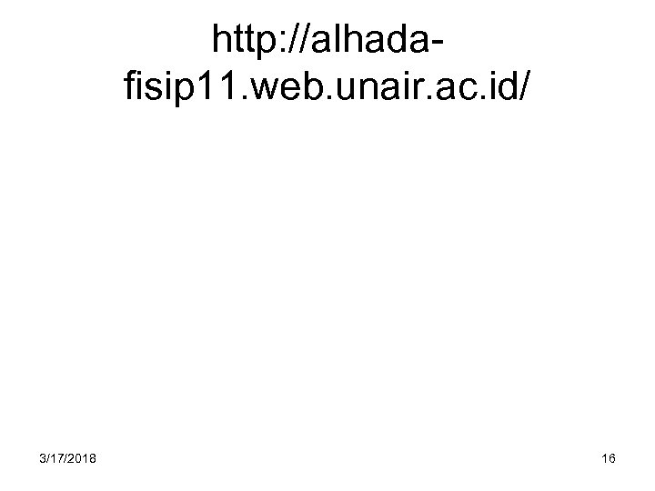 http: //alhadafisip 11. web. unair. ac. id/ 3/17/2018 16