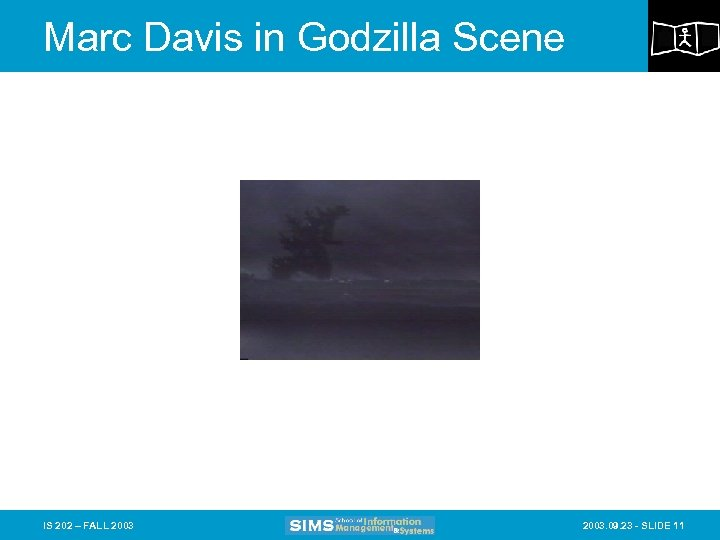 Marc Davis in Godzilla Scene IS 202 – FALL 2003. 09. 23 - SLIDE