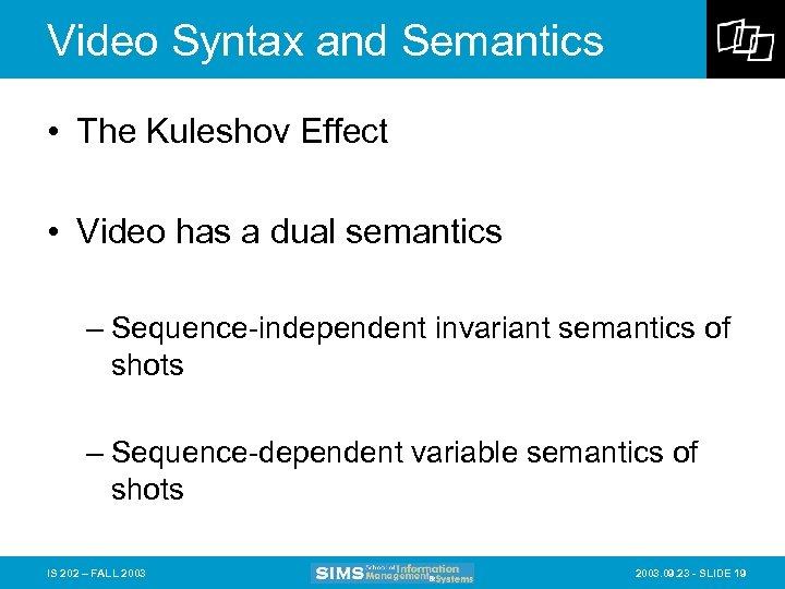 Video Syntax and Semantics • The Kuleshov Effect • Video has a dual semantics