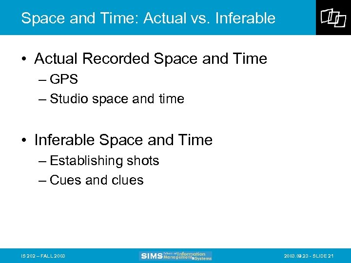 Space and Time: Actual vs. Inferable • Actual Recorded Space and Time – GPS