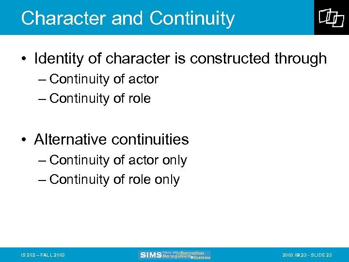 Character and Continuity • Identity of character is constructed through – Continuity of actor