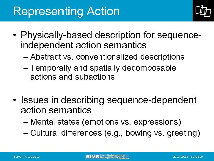 Representing Action • Physically-based description for sequenceindependent action semantics – Abstract vs. conventionalized descriptions