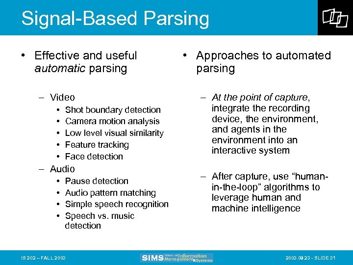 Signal-Based Parsing • Effective and useful automatic parsing – Video • • • Shot