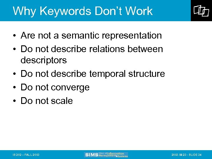 Why Keywords Don't Work • Are not a semantic representation • Do not describe