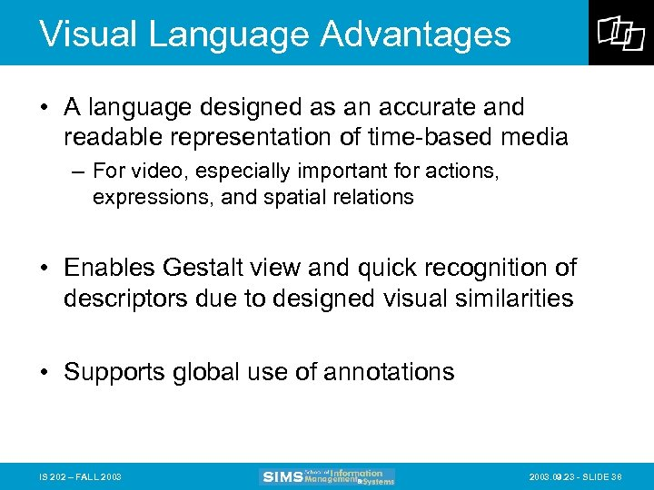 Visual Language Advantages • A language designed as an accurate and readable representation of