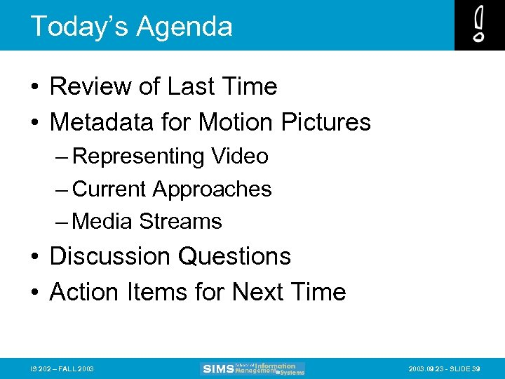 Today's Agenda • Review of Last Time • Metadata for Motion Pictures – Representing