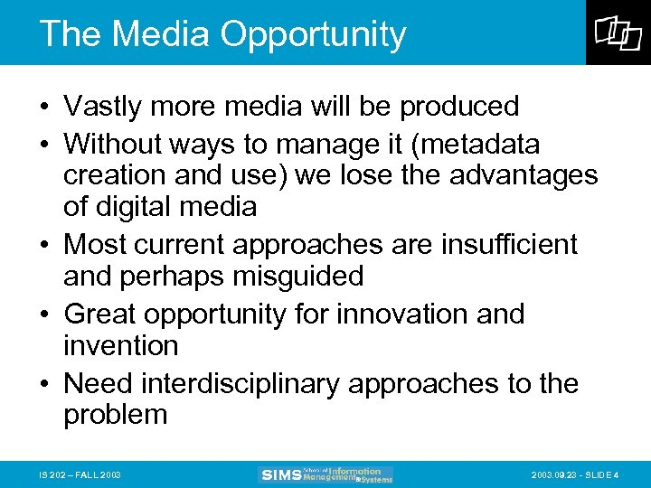 The Media Opportunity • Vastly more media will be produced • Without ways to