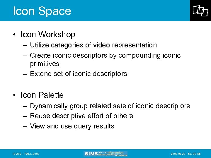 Icon Space • Icon Workshop – Utilize categories of video representation – Create iconic