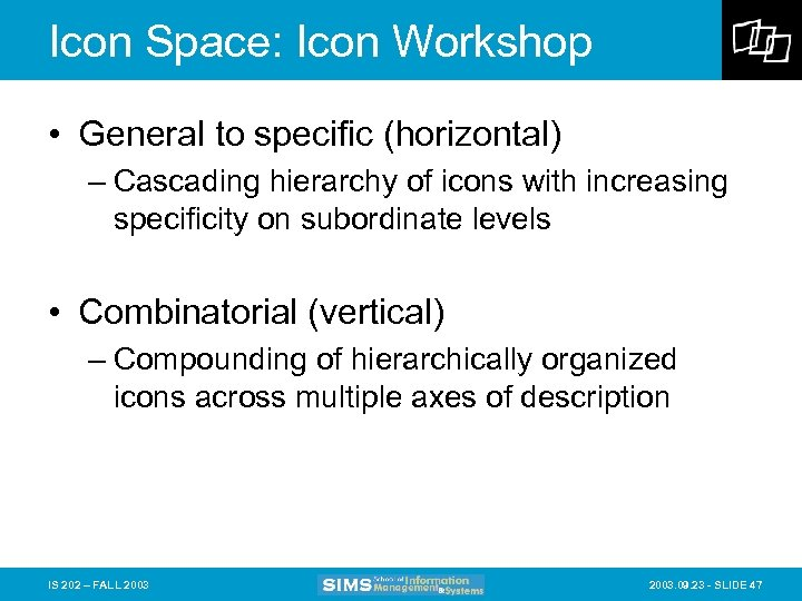 Icon Space: Icon Workshop • General to specific (horizontal) – Cascading hierarchy of icons