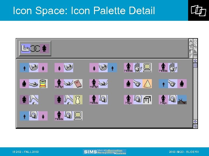 Icon Space: Icon Palette Detail IS 202 – FALL 2003. 09. 23 - SLIDE
