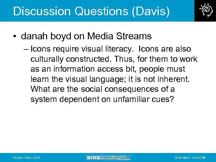 Discussion Questions (Davis) • danah boyd on Media Streams – Icons require visual literacy.