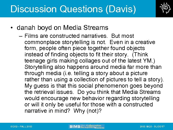 Discussion Questions (Davis) • danah boyd on Media Streams – Films are constructed narratives.