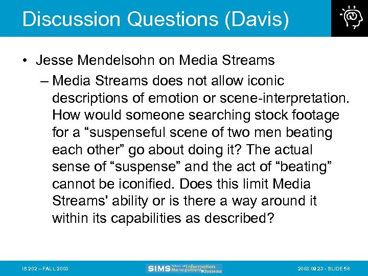 Discussion Questions (Davis) • Jesse Mendelsohn on Media Streams – Media Streams does not