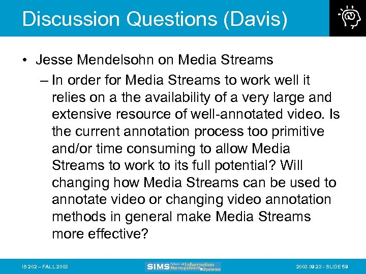Discussion Questions (Davis) • Jesse Mendelsohn on Media Streams – In order for Media