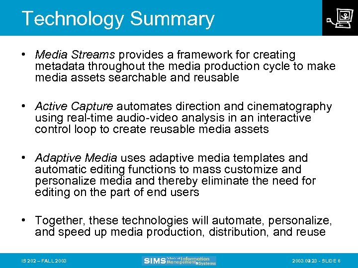 Technology Summary • Media Streams provides a framework for creating metadata throughout the media