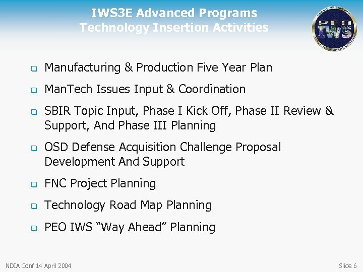 IWS 3 E Advanced Programs Technology Insertion Activities q Manufacturing & Production Five Year