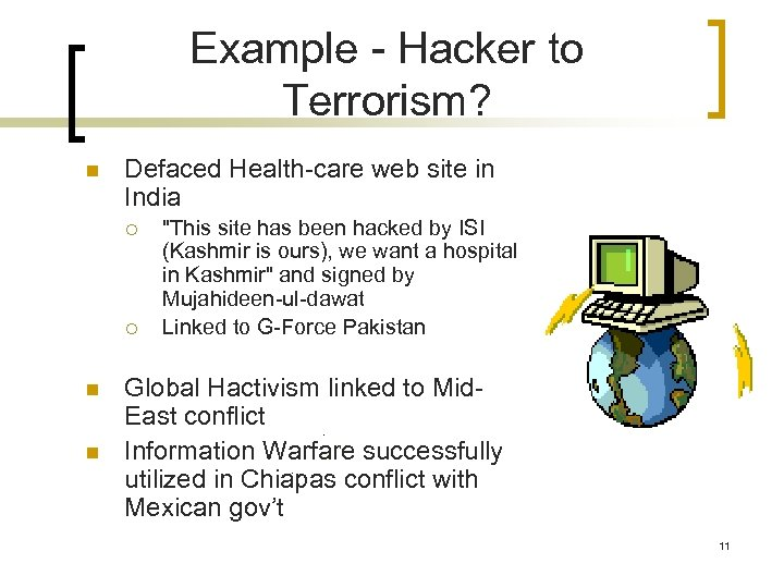 Example - Hacker to Terrorism? n Defaced Health-care web site in India ¡ ¡