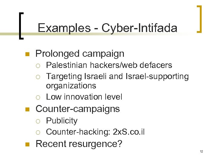 Examples - Cyber-Intifada n Prolonged campaign ¡ ¡ ¡ n Counter-campaigns ¡ ¡ n