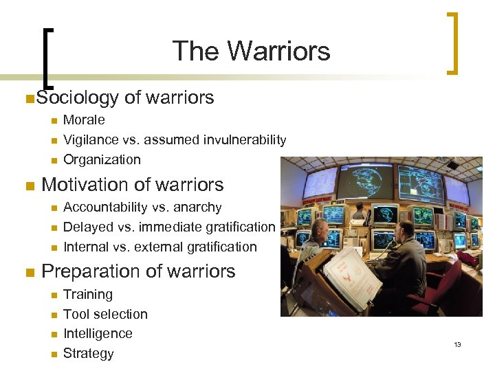 The Warriors n. Sociology n n Morale Vigilance vs. assumed invulnerability Organization Motivation of