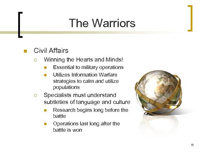 The Warriors n Civil Affairs ¡ Winning the Hearts and Minds! n n ¡